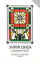 Svätá Omša (pôst a Veľká noc, rok A)