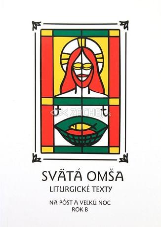 Svätá Omša (pôst a Veľká noc - rok B)