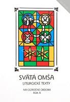 Svätá Omša (cezročné obdobie - rok A)