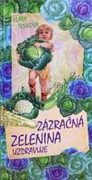 Zázračná zelenina uzdravuje