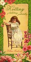 Květiny z babiččiny zahrádky
