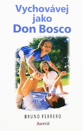 Vychovávej jako Don Bosco