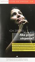 Ako prijať utrpenie? - 40/2014