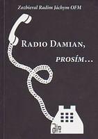 Radio Damian, prosím...