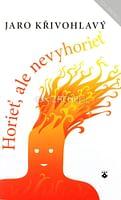 Horieť, ale nevyhorieť