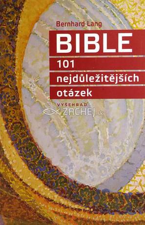 Bible - 101 nejdůležitějších otázek