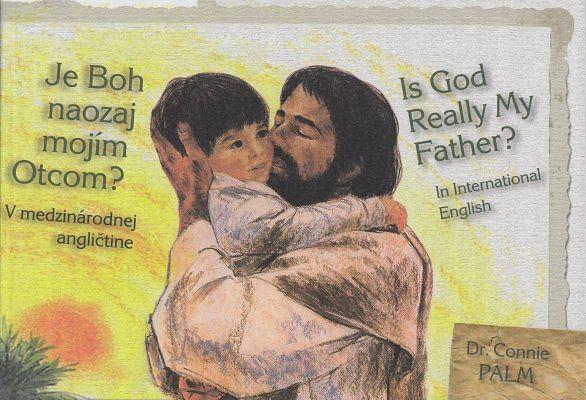 Je Boh naozaj mojím otcom? Is God Really My Father?