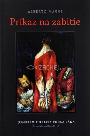 Príkaz na zabitie - Usmrtenie Krista podľa Jána