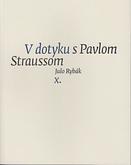 V dotyku s Pavlom Straussom X.