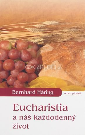 Eucharistia a náš každodenný život