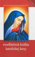 Modlitebná knižka katolíckej ženy