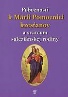 Pobožnosti k Márii Pomocnici kresťanov a svätcom saleziánskej rodiny