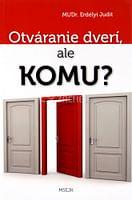Otváranie dverí, ale komu?