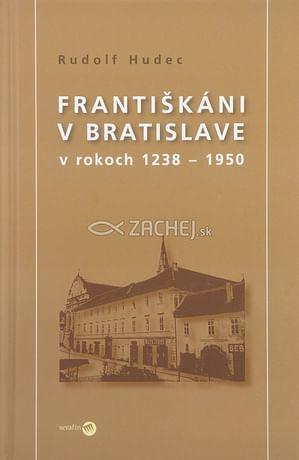 Františkáni v Bratislave v rokoch 1238 - 1950