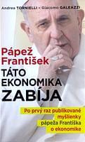 Pápež František: Táto ekonomika zabíja