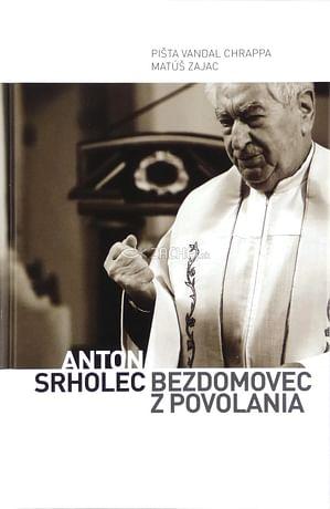 Anton Srholec - Bezdomovec z povolania