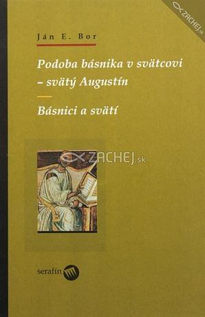 Podoba básnika v svätcovi - svätý Augustín