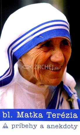 Matka Terézia - príbehy a anekdoty