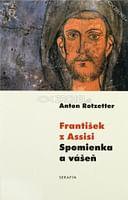 František z Assisi, Spomienka a vášeň