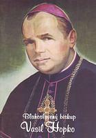 Blahoslavený biskup Vasiľ Hopko
