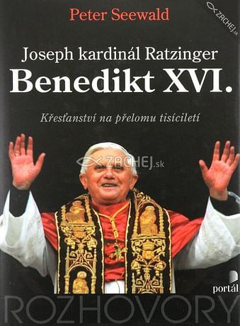 Joseph kardinál Ratzinger. Benedikt XVI.