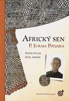 Africký sen P. Juraja Poljaka
