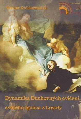 Dynamika Duchovných cvičení svätého Ignáca z Loyoly