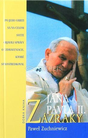 Zázraky Jána Pavla II.
