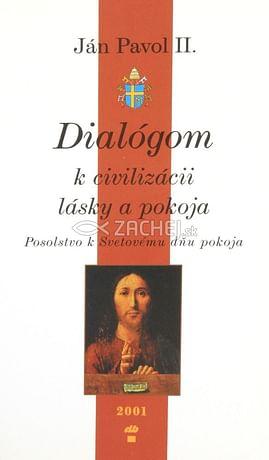 Dialógom k civilizácii lásky a pokoja