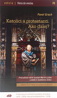 Katolíci a protestanti. Ako ďalej? - 78/2017