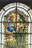 S Máriou na ceste života