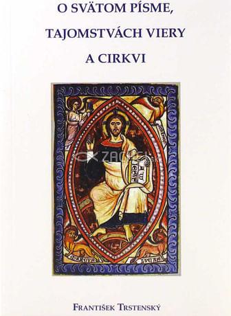 O Svätom písme, tajomstvách viery a Cirkvi