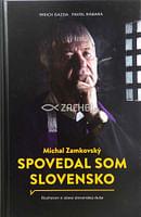 Michal Zamkovský: Spovedal som Slovensko