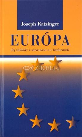 Európa - Jej základy v súčasnosti a v budúcnosti