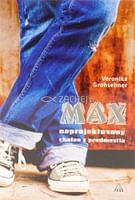 MAX naprojektovaný chalan z predmestia