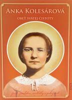 Anka Kolesárová - Obeť svätej čistoty