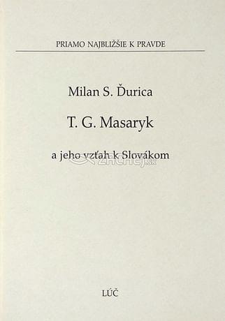 T. G. Masaryk a jeho vzťah k Slovákom