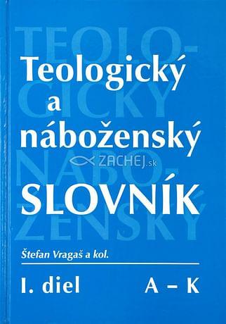 Teologický a náboženský slovník I. diel