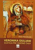 Veronika Giuliani - Svätica pre dnešné časy
