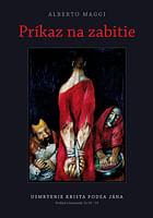 E-kniha: Príkaz na zabitie - Usmrtenie Krista podľa Jána