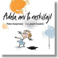 CD-ROM - Adela, ani to neskúšaj!