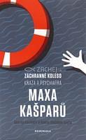 Záchranné koleso kňaza a psychiatra Maxa Kašparů
