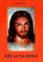 Ježiš sa ma dotkol