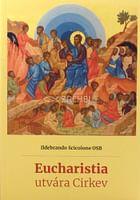 Eucharistia utvára Cirkev