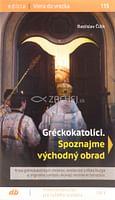 Gréckokatolíci. Spoznajme východný obrad 115/20