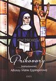 Príhovory blahoslavenej Alfonzy Márie Eppingerovej