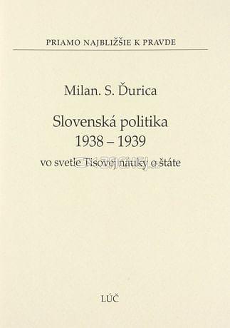 Slovenská politika 1938 - 1939 vo svetle Tisovej náuky o štáte