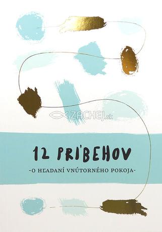 12 príbehov o hľadaní vnútorného pokoja
