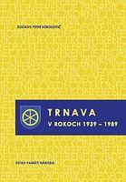 Trnava v rokoch 1939 – 1989