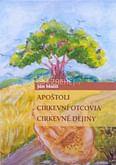 Apoštoli, cirkevní otcovia, cirkevné dejiny